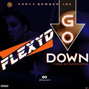 GO DOWN_FLEXYD_@damespro Upload Your Music Free