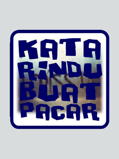 Download Kata Rindu Buat Pacar Google Play Softwares Alkgbby1lm4w