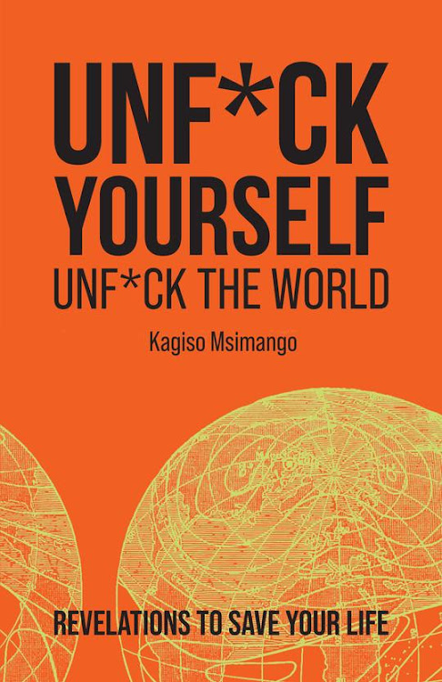 Kagiso Msimango's third book shows that when we unf*uck ourselves, we unf*ck the world. Preach.
