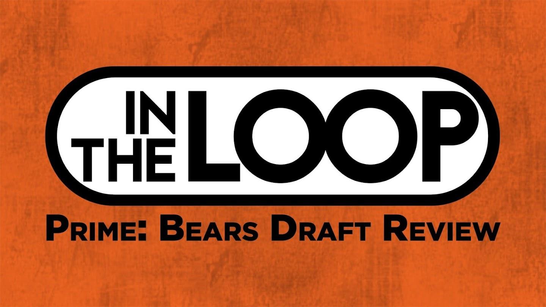 Watch In the Loop Prime: Bears Draft Recap live