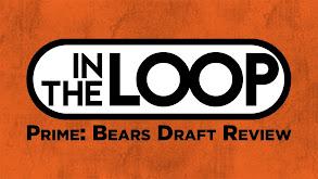 In the Loop Prime: Bears Draft Recap thumbnail
