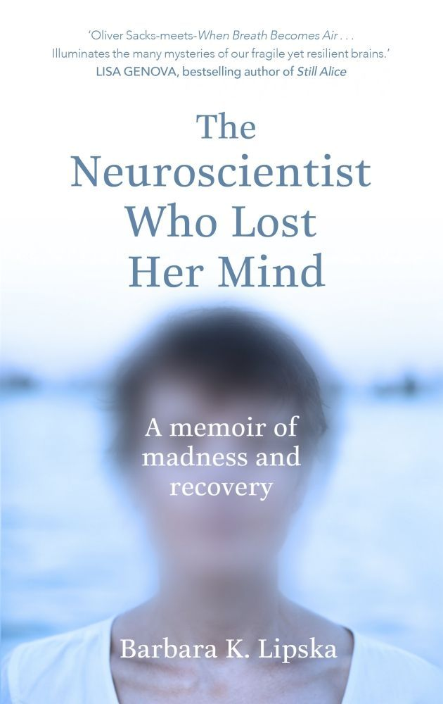 The Neuroscientist Who Lost Her Mind: A Memoir of Madness and Recovery by Barbara K Lipska is published by Penguin Random House and retails for about R320