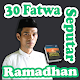 30 Fatwa Seputar Ramadhan NEW /Ustadz Abdul Somad for PC-Windows 7,8,10 and Mac