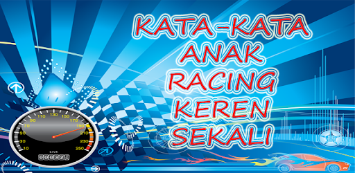 Kata Kata Anak Racing Terbaru Keren On Windows Pc Download