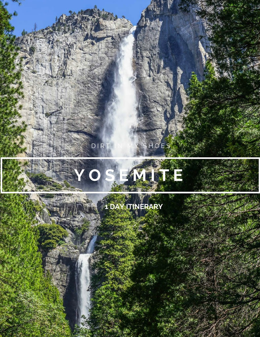 1 Day Itinerary || Yosemite National Park || Dirt In My Shoes