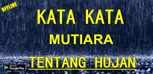 Kata Kata Mutiara Tentang Hujan Komplit Apps On Google Play