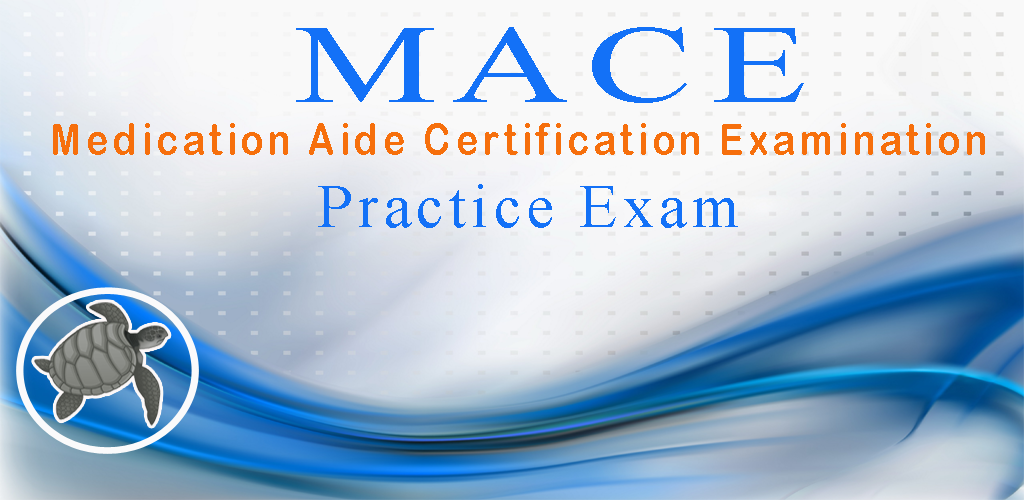 Download Mace Medication Aide Exam Free Apk Latest Version App For
