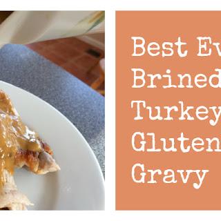 Best Ever Brined Turkey and Gluten-Free Gravy
