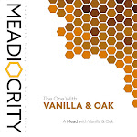 Meadiocrity Mead The One with Vanilla and Oak