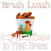 Chicken in That Bread