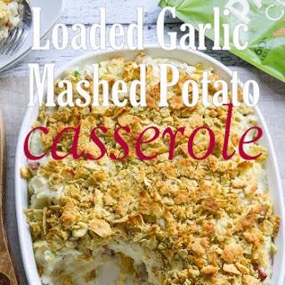 Loaded Garlic Mashed Potato Casserole.