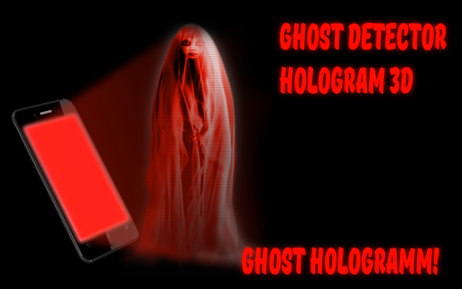 Ghost Detector: Hologram 3D