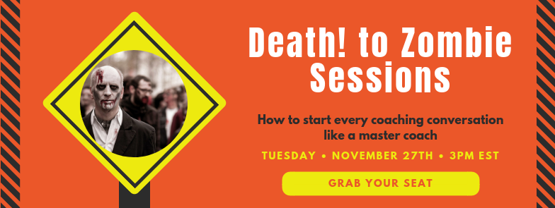 Grab Your Spot for DEATH! To Zombie Coaching Sessions 11/27 3PM EST