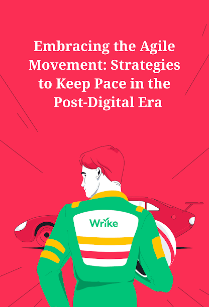 Adopting Agile Movement Strategies to Keep Pace in the Post-Digital Era