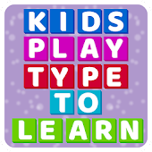 Kids Play - Type To Learn (No Ads)