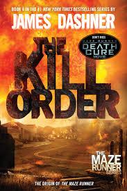Amazon.com: The Kill Order (Maze Runner, Book Four; Origin): Book Four;  Origin (The Maze Runner Series) (9780385742894): Dashner, James: Books