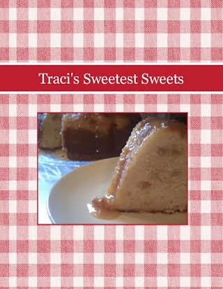 Traci's Sweetest Sweets