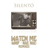 Watch Me (Whip / Nae Nae) (Remixes)