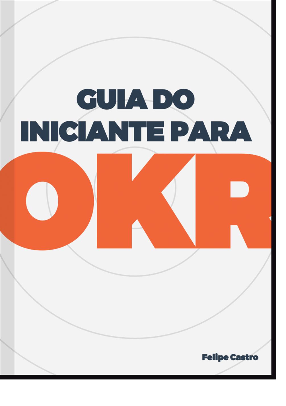 Guia do Iniciante para OKR