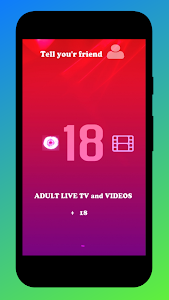 Adult live tv  and Videos +18 1.0 (AdFree)