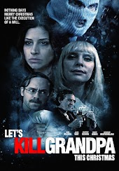 Let's Kill Grandpa (This Christmas)