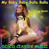 My Baby Baby Balla Balla Disco Classic Music (Oldie Party Remix)