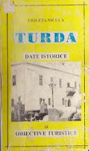 Photo: coperta 1 Violeta Nicula - Turda. Date istorice si obiective turistice.