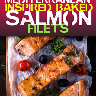 Mediterranean Inspired Baked Salmon Filets