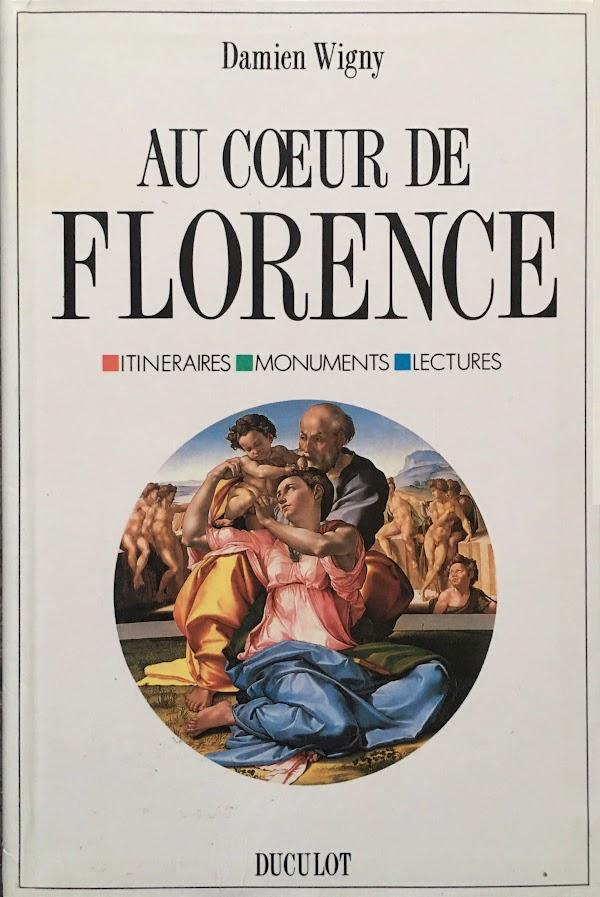 Damien Wigny, Au coeur de Florence : Itinéraires, monuments, lectures, 1990