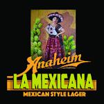 Anaheim La Mexicana