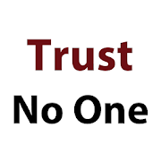 Trust No One Quotes Trust No One Quotes   Apps on Google Play Trust No One Quotes