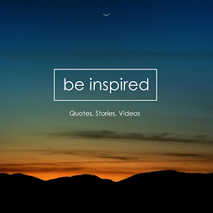 Be Inspired Inspirational Quotes, Stories & Videos - náhled