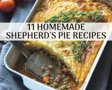 11 Homemade Shepherd's Pie Recipes
