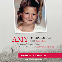 Amy: My Search for Her Killer: Secrets and Suspects in the Unsolved Murder  of Amy Mihaljevic by James Renner - Audiobooks on Google Play