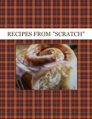 "RECIPES FROM ""SCRATCH"""
