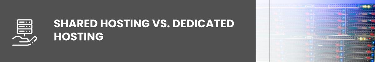 Shared Hosting vs. Dedicated Hosting