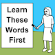 Learn these words first for PC-Windows 7,8,10 and Mac