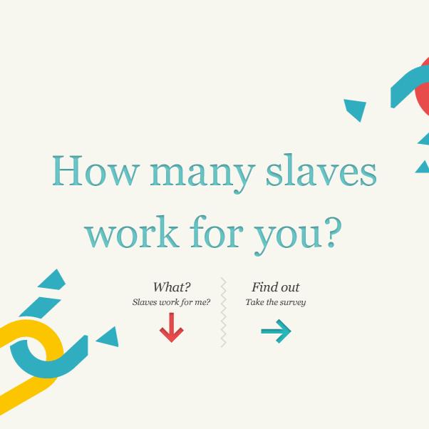 How many modern slaves do you use?