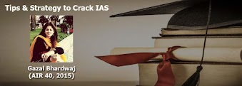 Strategy to Crack IAS by Gazal Bharadwaj (AIR 40)