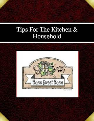 Tips For The Kitchen & Household