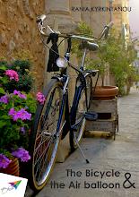 Photo: The Bicycle and the Air balloon, Rania Kyrkintanou, Translation from Greek: Christos Boubalos, Saita publications, November 2014, ISBN: 978-618-5040-99-4 Download it for free at: www.saitabooks.eu/2014/11/ebook.120.html
