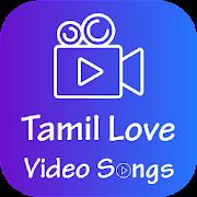 Tamil Love Songs - Romantic Tamil Music Videos