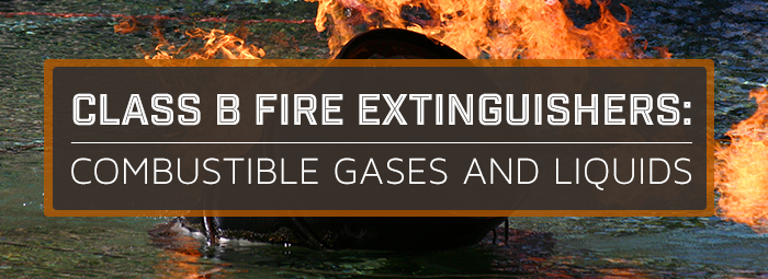 Class B Fire Extinguishers: Combustible Gases and Liquids