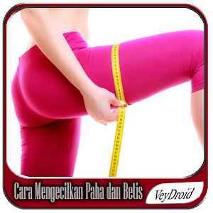 Cara Mengecilkan Paha & Betis app (apk) free download for ...