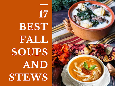 17 Best Fall Soups and Stews
