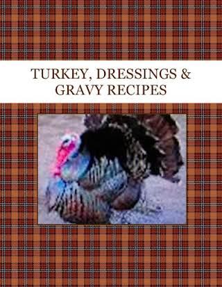 TURKEY, DRESSINGS & GRAVY RECIPES