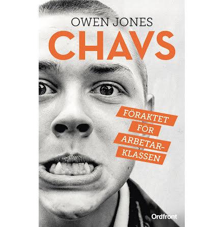 Chavs : Föraktet för arbetsklassen