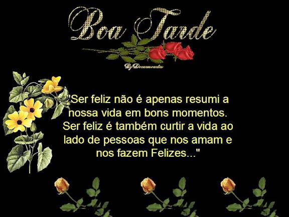 Boa Tarde Carinhosa: TEXTOS & MENSAGENS: BOA TARDE-KI>>>