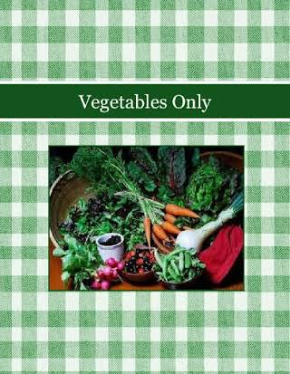 Vegetables Only
