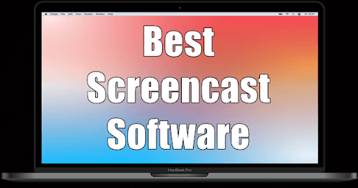 10 Best Screencast Software for MacOS in 2021